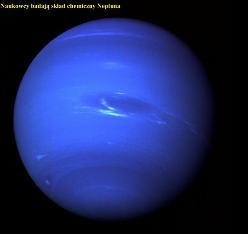 Naukowcy badają skład chemiczny Neptuna.jpg
