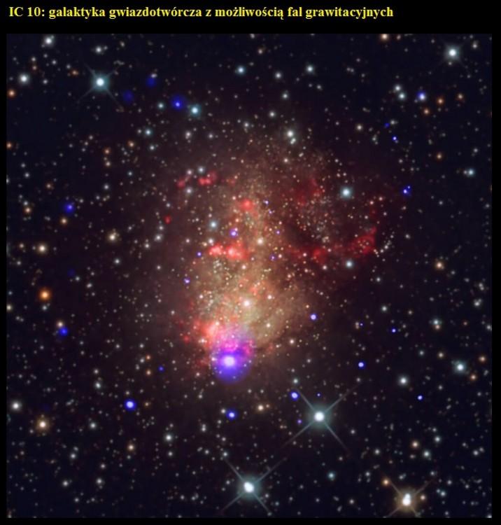 IC 10 galaktyka gwiazdotwórcza z możliwością fal grawitacyjnych.jpg