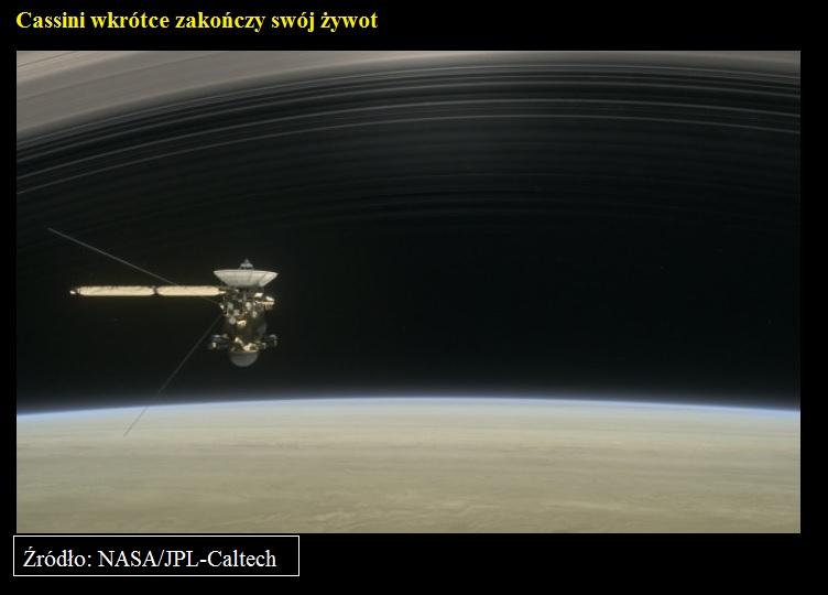 Cassini wkrótce zakończy swój żywot.jpg