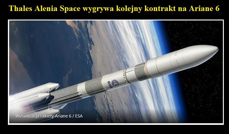 Thales Alenia Space wygrywa kolejny kontrakt na Ariane 6.jpg