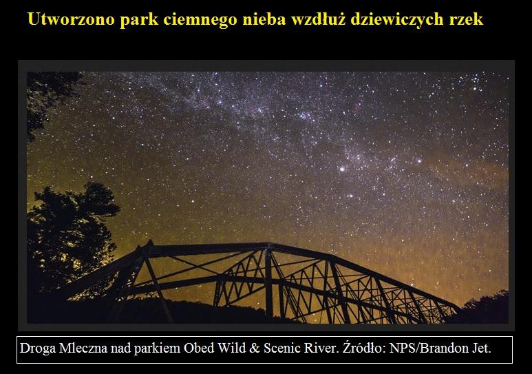 Utworzono park ciemnego nieba wzdłuż dziewiczych rzek.jpg