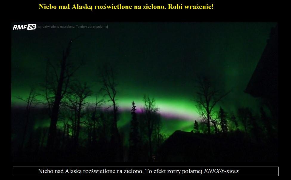 Niebo nad Alaską rozświetlone na zielono. Robi wrażenie.jpg