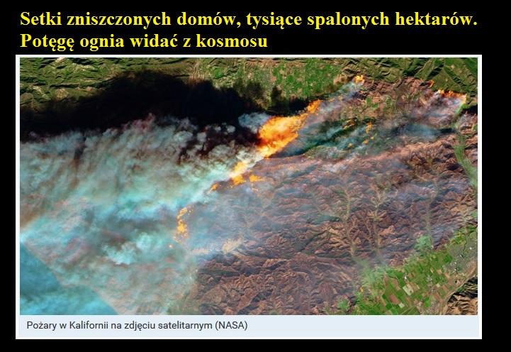 Setki zniszczonych domów, tysiące spalonych hektarów. Potęgę ognia widać z kosmosu.jpg