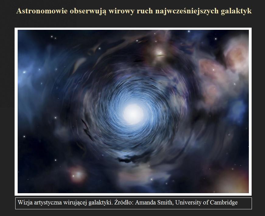 Astronomowie obserwują wirowy ruch najwcześniejszych galaktyk.jpg