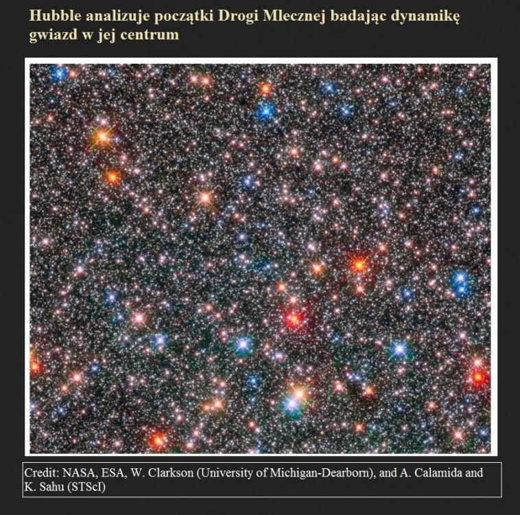 Hubble analizuje początki Drogi Mlecznej badając dynamikę gwiazd w jej centrum.jpg