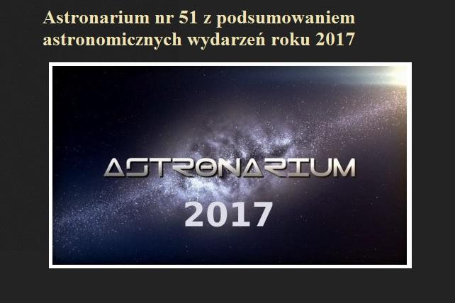 Astronarium nr 51 z podsumowaniem astronomicznych wydarzeń roku 2017.jpg