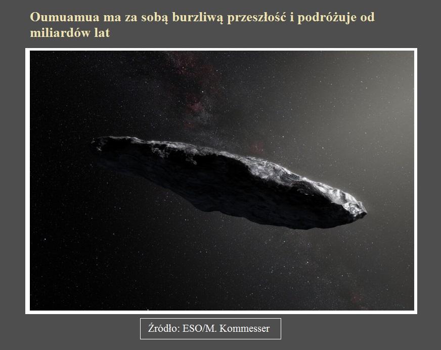 Oumuamua ma za sobą burzliwą przeszłość i podróżuje od miliardów lat.jpg