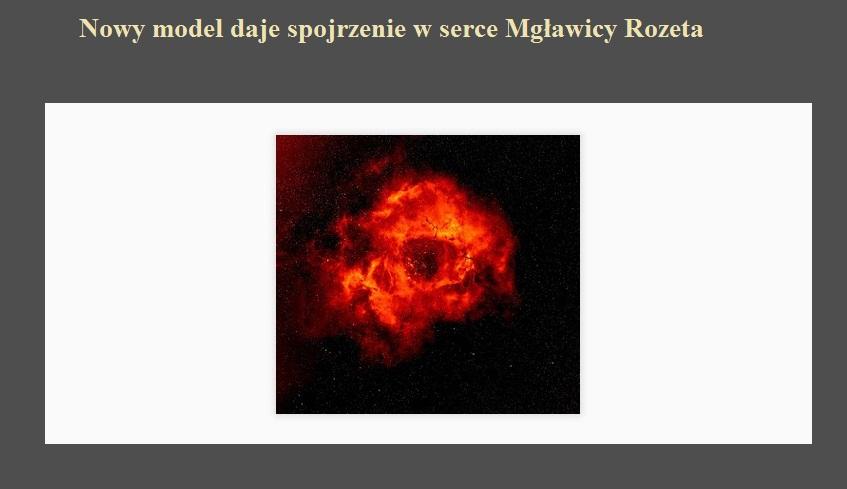Nowy model daje spojrzenie w serce Mgławicy Rozeta.jpg