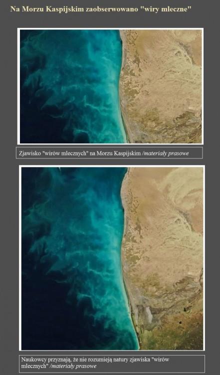 Na Morzu Kaspijskim zaobserwowano wiry mleczne.jpg