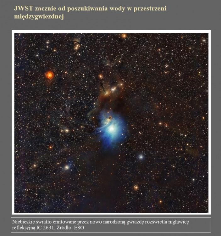 JWST zacznie od poszukiwania wody w przestrzeni międzygwiezdnej.jpg