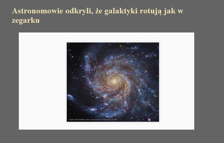 Astronomowie odkryli, że galaktyki rotują jak w zegarku.jpg