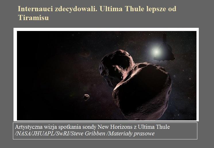 Internauci zdecydowali. Ultima Thule lepsze od Tiramisu.jpg