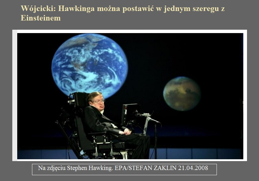 Wójcicki Hawkinga można postawić w jednym szeregu z Einsteinem.jpg