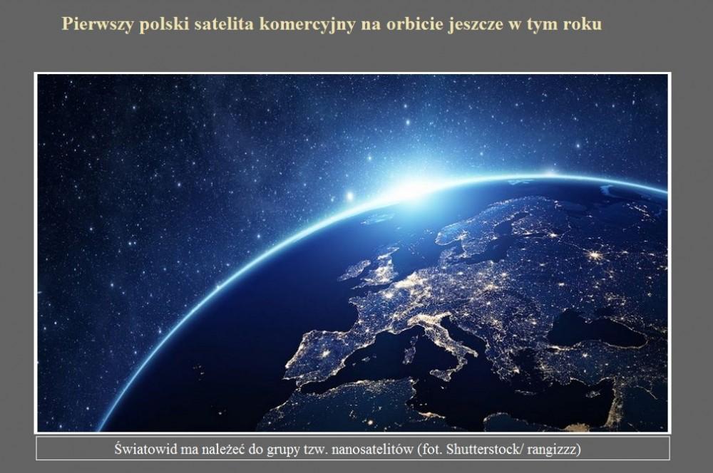 Pierwszy polski satelita komercyjny na orbicie jeszcze w tym roku.jpg