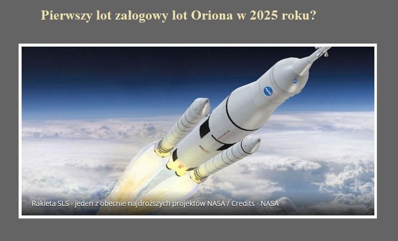 Pierwszy lot załogowy lot Oriona w 2025 roku.jpg