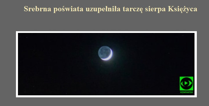 Srebrna poświata uzupełniła tarczę sierpa Księżyca.jpg