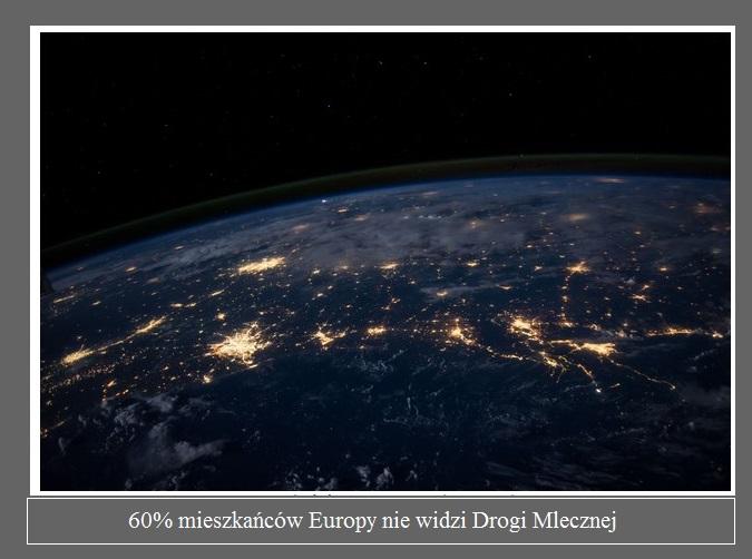 Nocny maraton idei Zawartości 60 mieszkańców Europy nie widzi Drogi Mlecznej2.jpg