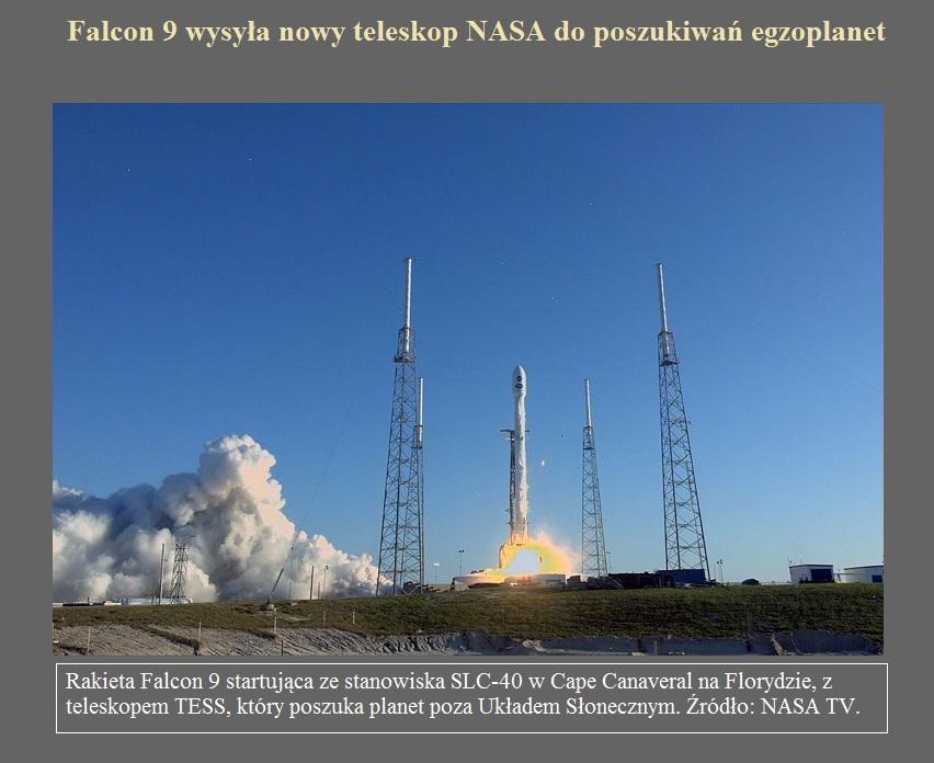 Falcon 9 wysyła nowy teleskop NASA do poszukiwań egzoplanet.jpg