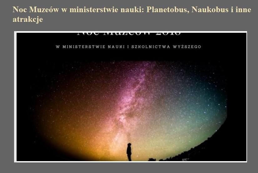 Noc Muzeów w ministerstwie nauki Planetobus, Naukobus i inne atrakcje.jpg
