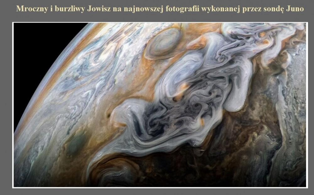 Mroczny i burzliwy Jowisz na najnowszej fotografii wykonanej przez sondę Juno.jpg