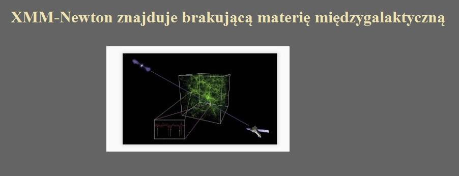 XMM-Newton znajduje brakującą materię międzygalaktyczną.jpg