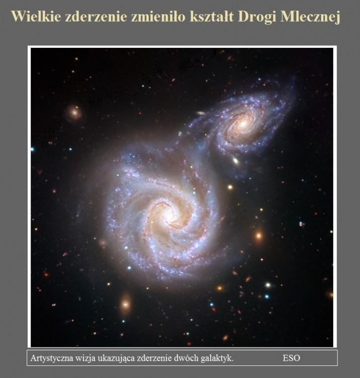 Wielkie zderzenie zmieniło kształt Drogi Mlecznej.jpg