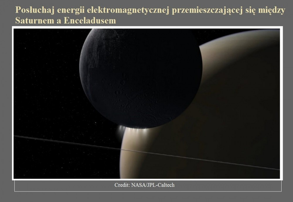 Posłuchaj energii elektromagnetycznej przemieszczającej się między Saturnem a Enceladusem.jpg