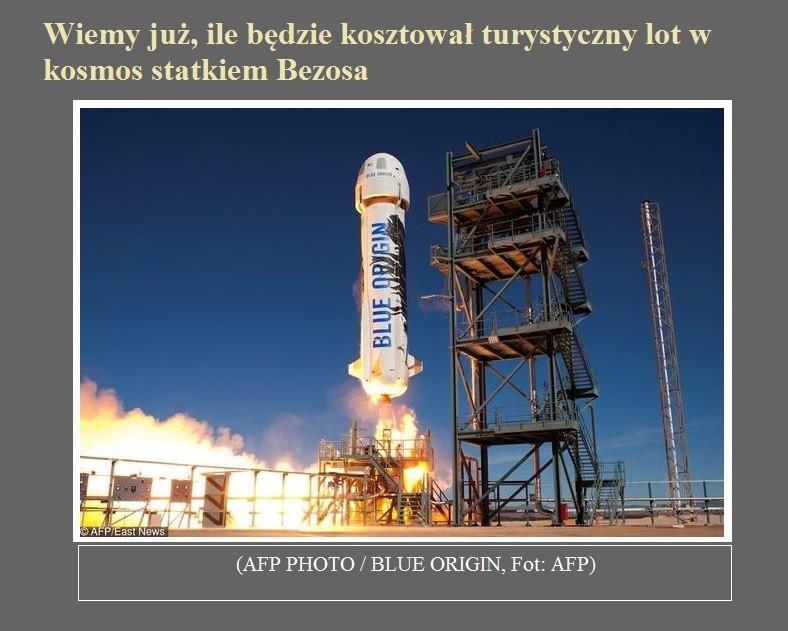 Wiemy już, ile będzie kosztował turystyczny lot w kosmos statkiem Bezosa.jpg