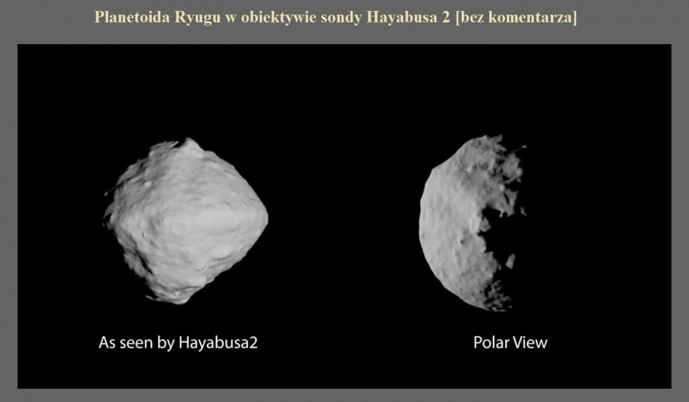 Planetoida Ryugu w obiektywie sondy Hayabusa 2 [bez komentarza].jpg