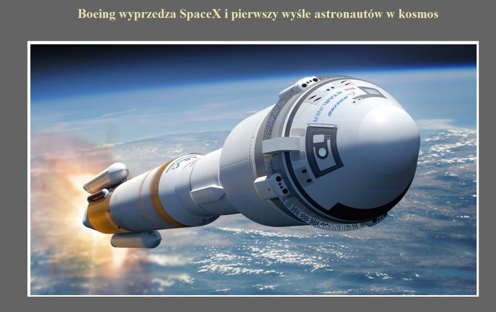 Boeing wyprzedza SpaceX i pierwszy wyśle astronautów w kosmos.jpg