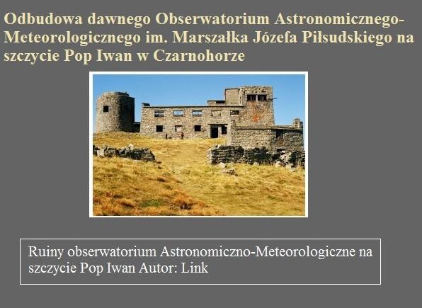 Odbudowa dawnego Obserwatorium Astronomicznego-Meteorologicznego im. Marszałka Józefa Piłsudskiego na szczycie Pop Iwan w Czarnohorze.jpg