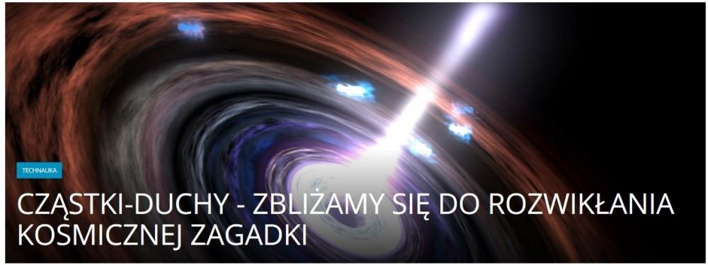 Cząstki-duchy - zbliżamy się do rozwikłania kosmicznej zagadki .jpg