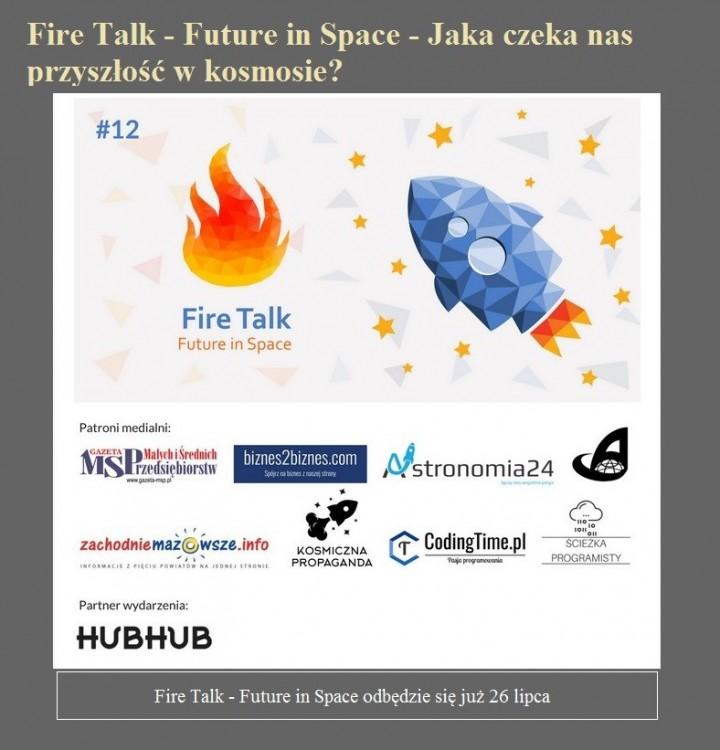 Fire Talk - Future in Space - Jaka czeka nas przyszłość w kosmosie.jpg
