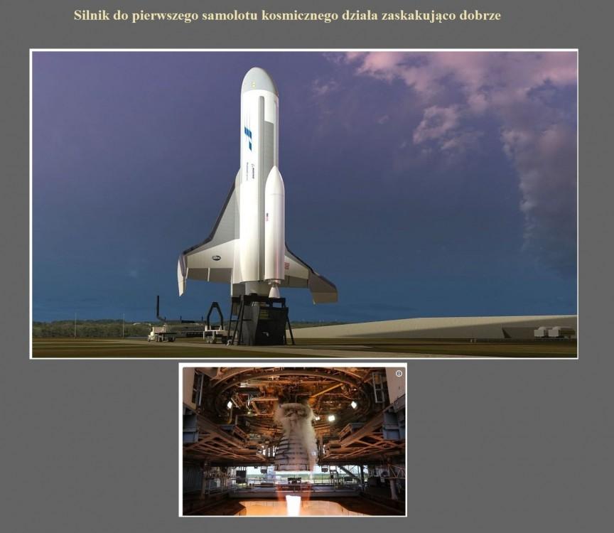 Silnik do pierwszego samolotu kosmicznego działa zaskakująco dobrze.jpg