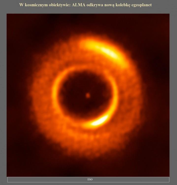 W kosmicznym obiektywie ALMA odkrywa nową kolebkę egzoplanet.jpg