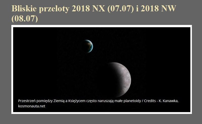 Bliskie przeloty 2018 NX (07.07) i 2018 NW (08.07).jpg