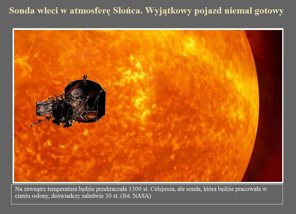 Sonda wleci w atmosferę Słońca. Wyjątkowy pojazd niemal gotowy.jpg