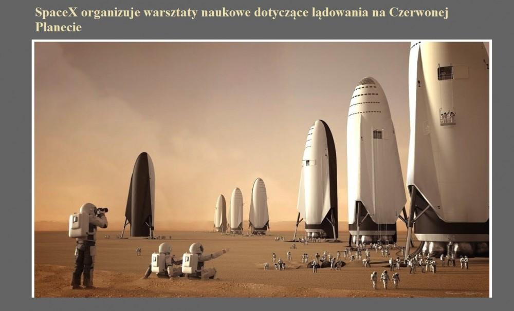 SpaceX organizuje warsztaty naukowe dotyczące lądowania na Czerwonej Planecie.jpg