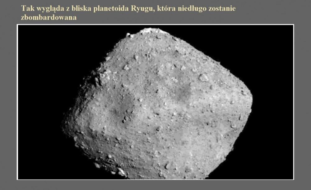 Tak wygląda z bliska planetoida Ryugu, która niedługo zostanie zbombardowana.jpg