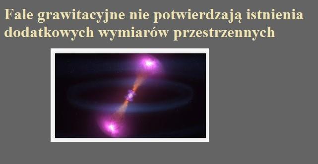 Fale grawitacyjne nie potwierdzają istnienia dodatkowych wymiarów przestrzennych.jpg