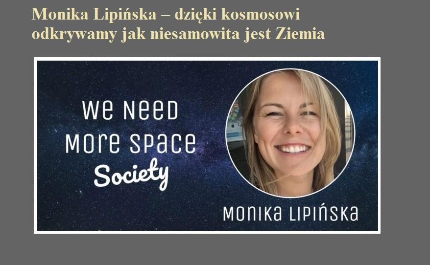 Monika Lipińska – dzięki kosmosowi odkrywamy jak niesamowita jest Ziemia.jpg
