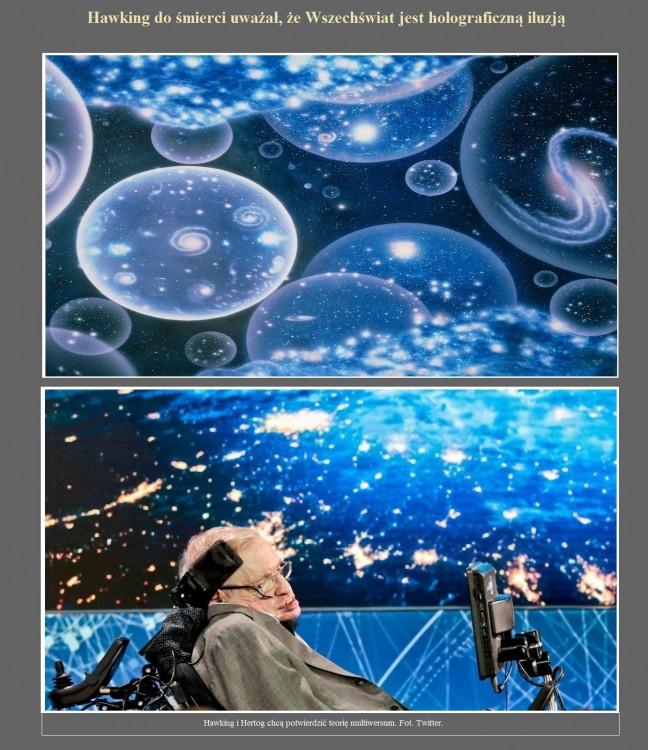 Hawking do śmierci uważał, że Wszechświat jest holograficzną iluzją.jpg