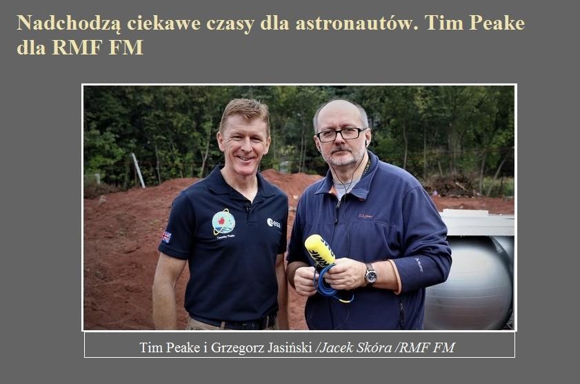 Nadchodzą ciekawe czasy dla astronautów. Tim Peake dla RMF FM.jpg
