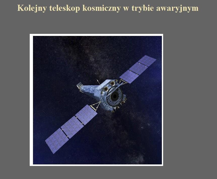 Kolejny teleskop kosmiczny w trybie awaryjnym.jpg