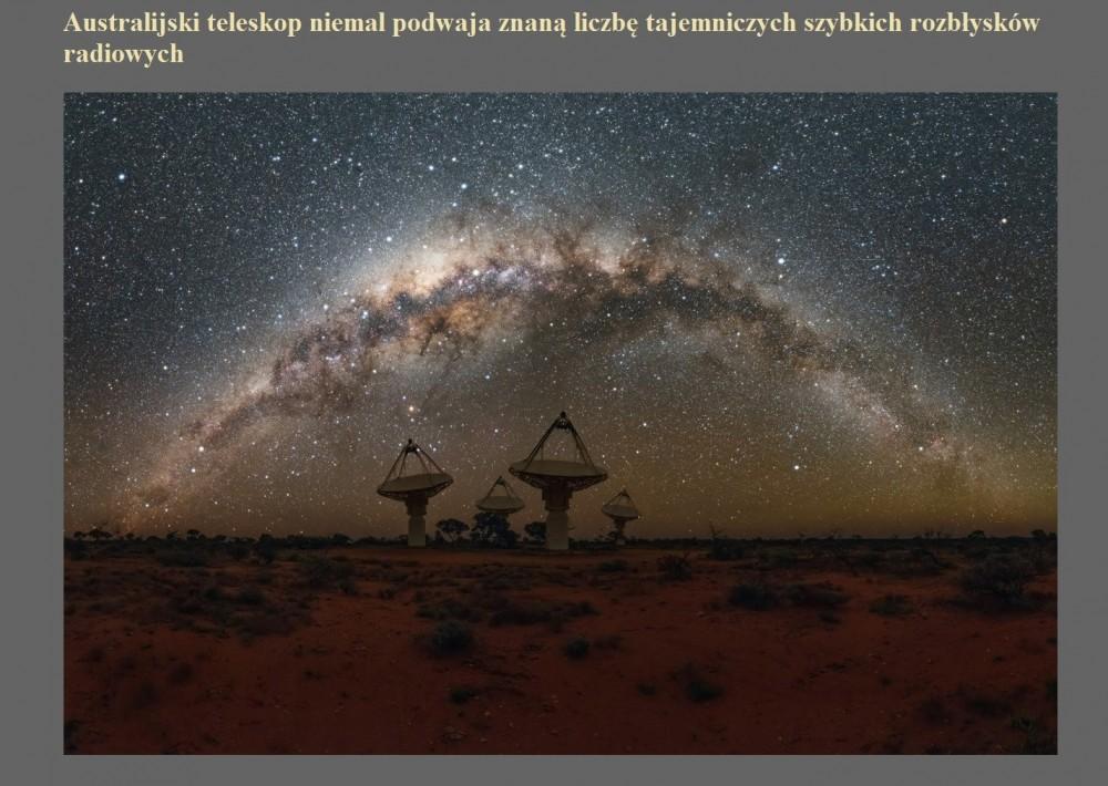 Australijski teleskop niemal podwaja znaną liczbę tajemniczych szybkich rozbłysków radiowych.jpg