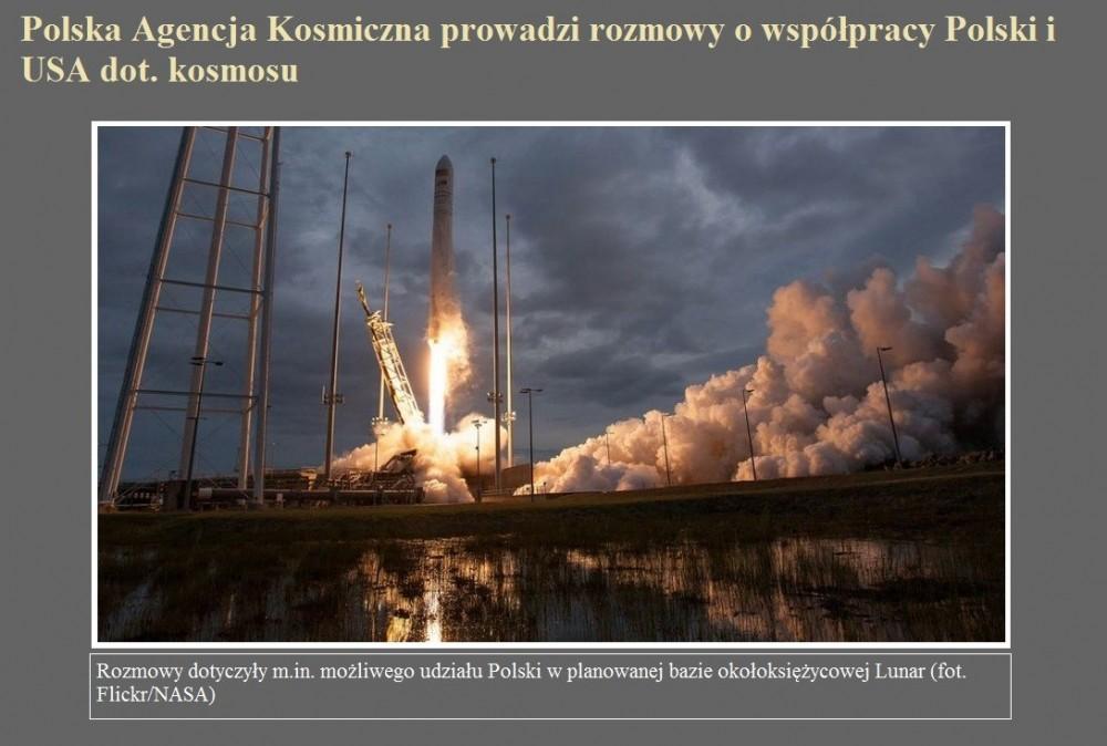 Polska Agencja Kosmiczna prowadzi rozmowy o współpracy Polski i USA dot. kosmosu.jpg