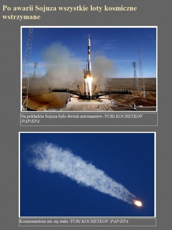 Po awarii Sojuza wszystkie loty kosmiczne wstrzymane.jpg
