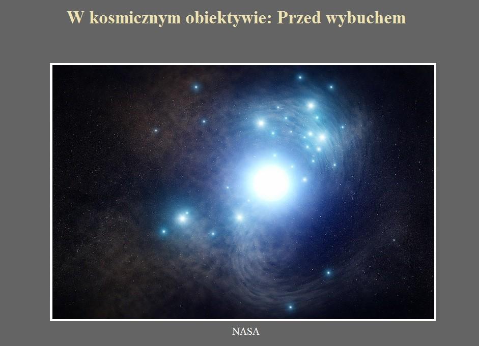 W kosmicznym obiektywie Przed wybuchem.jpg