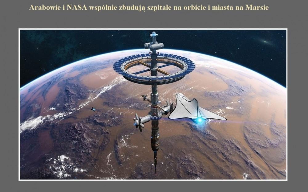 Arabowie i NASA wspólnie zbudują szpitale na orbicie i miasta na Marsie.jpg