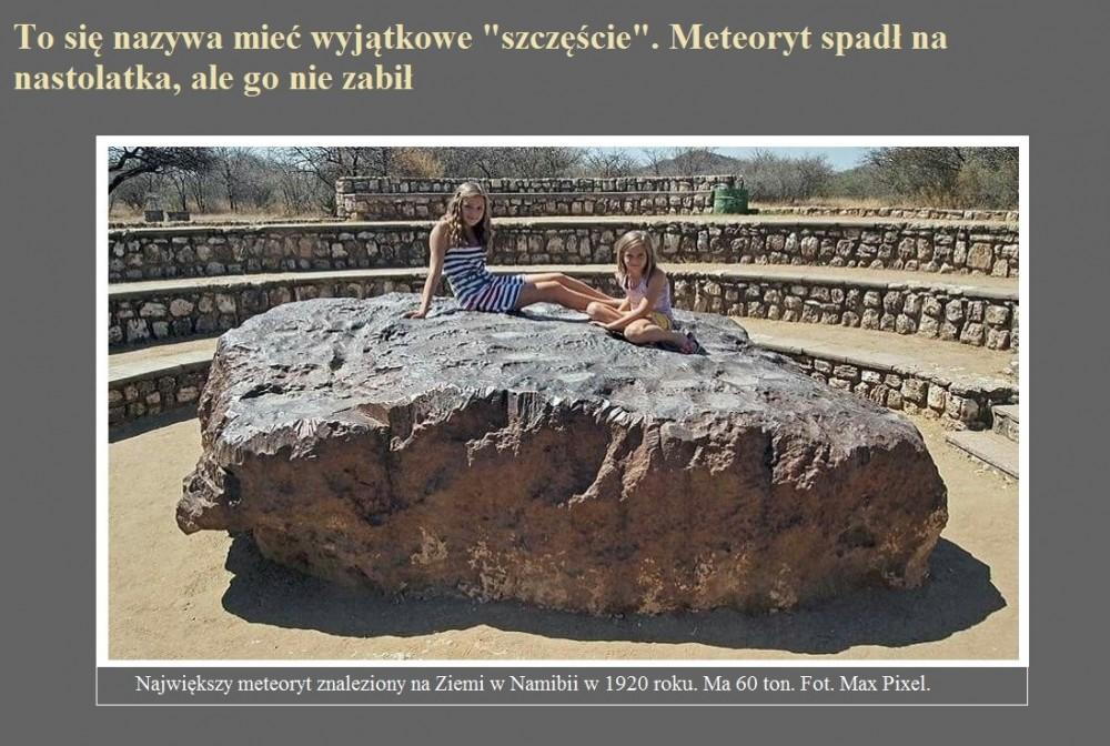 To się nazywa mieć wyjątkowe szczęście. Meteoryt spadł na nastolatka, ale go nie zabił.jpg
